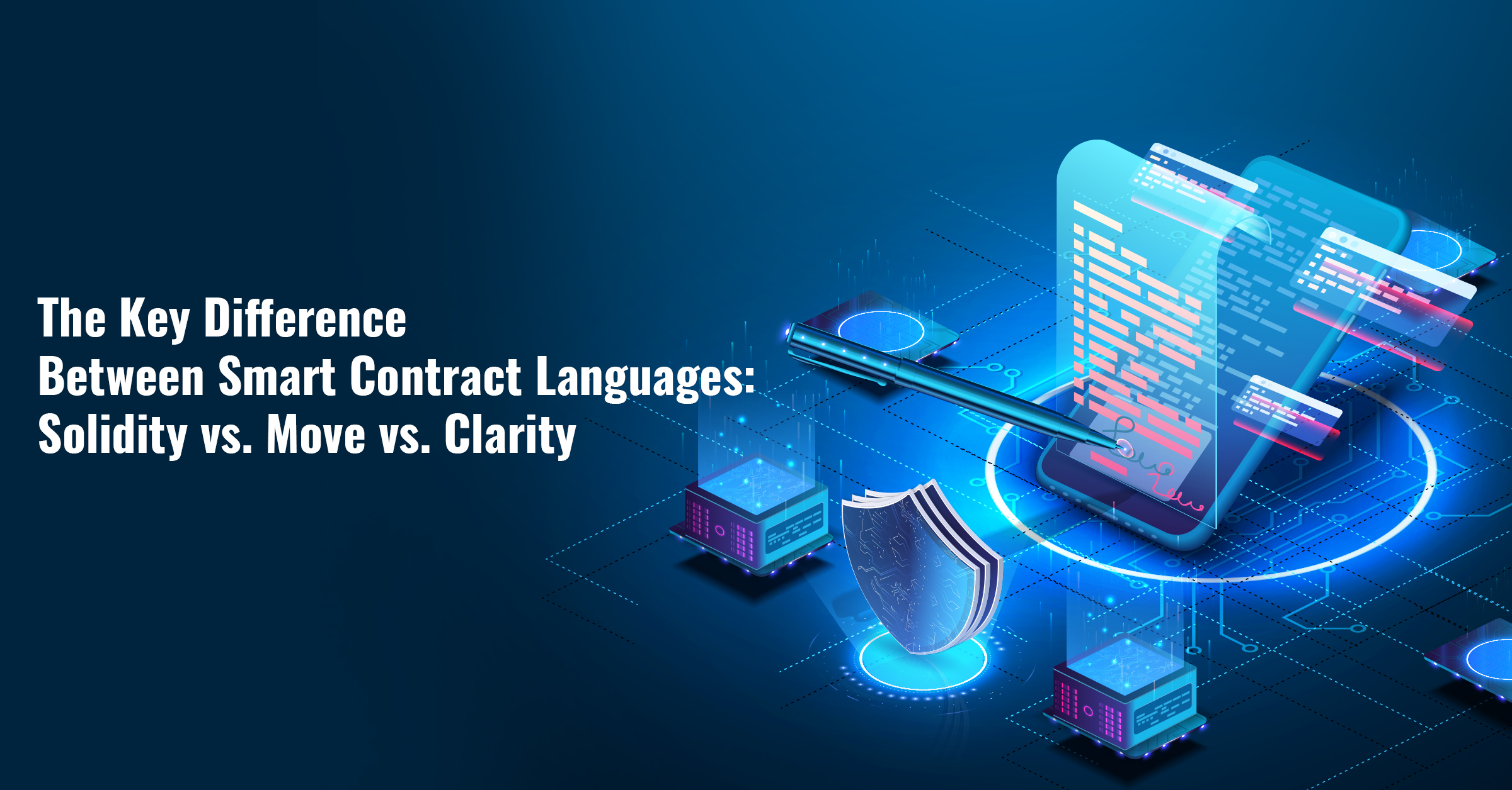 The Key Difference Between Smart Contract Languages Solidity vs. Move vs. Clarity (1)