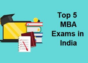 Top 5 MBA Exams in India: Format, Fees, Time, Marking